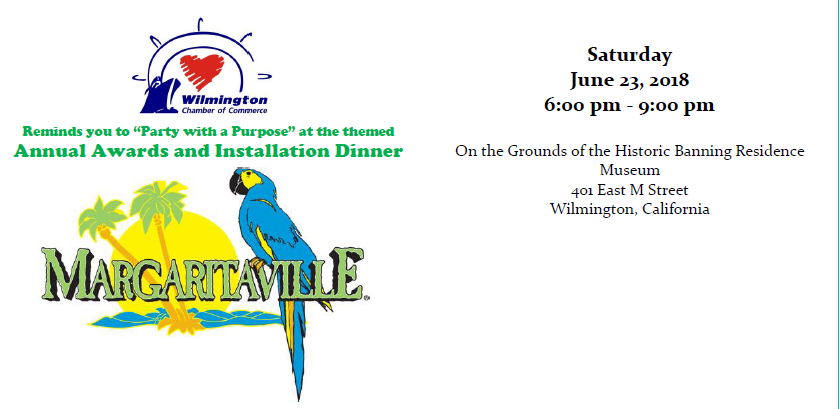 June 23, Wilmington Chamber Annual Installation and Awards Banquet. For reservations call 310.834.8586 or send us and email to info@wilmington-chamber.com